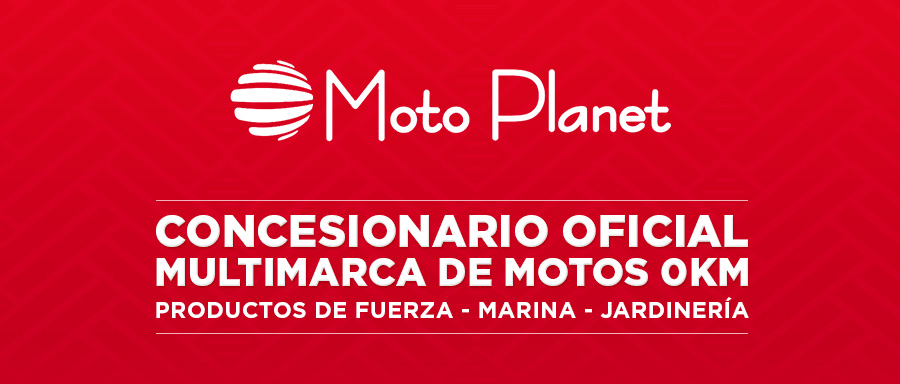 Moto Planet. Concesionario Oficial Multimarca de Motos 0Km. Productos de fuerza - Marina - Jardinería - Motos 0km